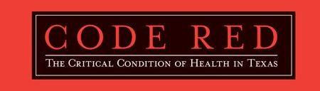 Code Red: The Critical Condition of Health in Texas